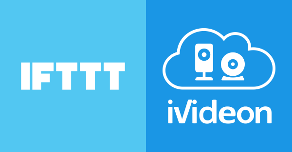 Ivideon and IFTTT